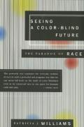 Seeing a Color-blind Future : the Paradox of Race (97 Edition) Cover