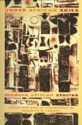 Under African Skies: Modern African Stories