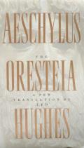 Oresteia, New Translation (99 Edition)