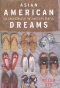 Asian American Dreams : the Emergence of an American People (00 Edition)