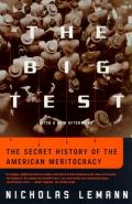 Big Test The Secret History of the American Meritocracy