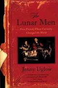 The Lunar Men: Five Friends Whose Curiosity Changed the World Cover