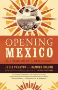 Opening Mexico The Making A Democracy