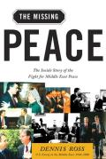 Missing Peace The Inside Story of the Fight for Middle East Peace