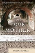 Lose Your Mother: A Journey Along the Atlantic Slave Route Cover