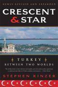 Crescent and Star [Revised Edition]: Turkey Between Two Worlds