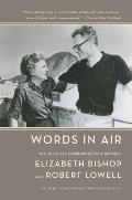 Words in Air: The Complete Correspondence between Elizabeth Bishop and Robert Lowell Cover