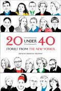 20 Under 40 Stories from the New Yorker