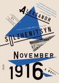 November 1916: A Novel (the Red Wheel II)