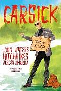 Carsick: John Waters Hitchhikes...