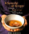 A Spoonful of Ginger: Irresistible, Health-Giving Recipes from Asian Kitchens Cover