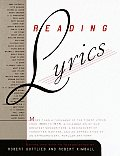 Reading Lyrics: More Than 1,000 of the Century's Finest Lyrics--A Celebration of Our Greatest Songwriters, a Rediscovery of Forgotten