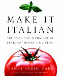 Make It Italian: The Taste and Technique of Italian Home Cooking Cover