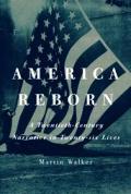 America Reborn A Twentieth Century Narra