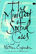 The Ministry of Special Cases: A Novel