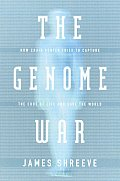 The Genome War: How Craig Venter Tried to Capture the Code of Life and Save the World Cover