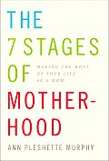 7 Stages Of Motherhood Making The Most