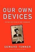 Our Own Devices: The Past and Future of Body Technology Cover