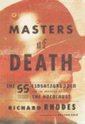 Masters Of Death The Ss Einsatzgruppen