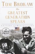 The Greatest Generation Speaks: Letters and Reflections (Large Print)