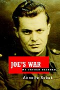 Joe's War: My Father Decoded Cover
