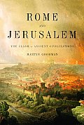 Rome & Jerusalem The Clash of Ancient Civilizations