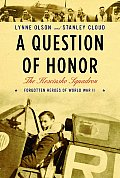 Question of Honor The Kosciuszko Squadron Forgotten Heroes of World War II