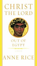 Out Of Egypt Christ The Lord 01