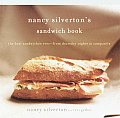 Nancy Silvertons Sandwich Book The Best Sandwiches Ever From Thursday Nights at Campanile