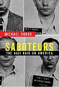 Saboteurs The Nazi Raid On America