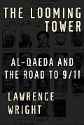 Looming Tower Al Qaeda & the Road to 9 11