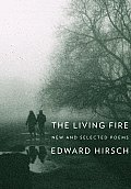 The Living Fire: New and Selected Poems, 1975-2010 Cover
