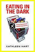 Eating In The Dark Americas Experiment W