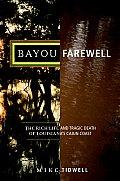 Bayou Farewell The Rich Life & Tragic