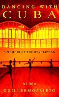 Dancing With Cuba A Memoir Of Revolution