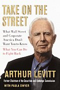 Take On The Street What Wall Street & Corporate America Dont Want You to Know