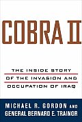 Cobra II The Inside Story of the Invasion & Occupation of Iraq