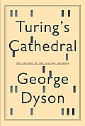 Turing's Cathedral: The Origins of the Digital Universe Cover