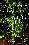 A Sense of the Mysterious: Science and the Human Spirit Cover