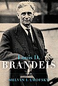 Louis D. Brandeis: A Life Cover