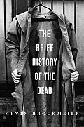 Brief History Of The Dead