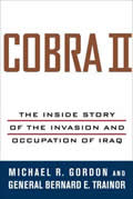 Cobra 2: The inside Story of the Invasion and Occupation of Iraq