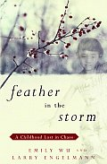 Feather In The Storm A Childhood Lost In Chaos