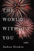 World Without You a Novel