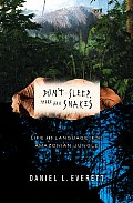 Dont Sleep There Are Snakes Life & Language in the Amazonian Jungle