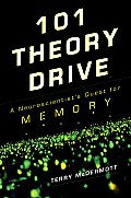 101 Theory Drive: A Neuroscientist's Quest for Memory Cover