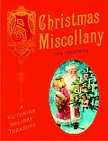 Christmas Miscellany A Victorian Holiday Treasury