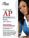 Cracking the AP Physics C Exam, 2011 Edition (Princeton Review: Cracking the AP Physics C Exam)
