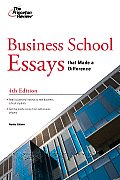 Business School Essays That Made a Difference, 4th Edition (Princeton Review: Business School Essays That Made a) Cover