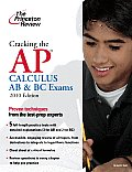Cracking the AP Calculus AB & BC Exams (Princeton Review: Cracking the AP Calculus, AB & BC)